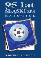 95 lat Śląski ZPN Katowice