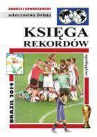 Encyklopedia piłkarska FUJI  Mistrzostwa Świata Księga rekordów