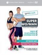 Gym Break. Super WoMan + DVD