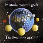 Historia rozwoju golfa / The Evolution of Golf