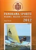 Panorama sportu Warmii i Mazur 2012 (tom IV)