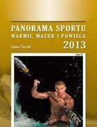 Panorama sportu Warmii i Mazur 2013 (tom V)