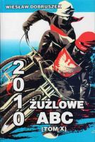 Żużlowe ABC 2010 (tom X)