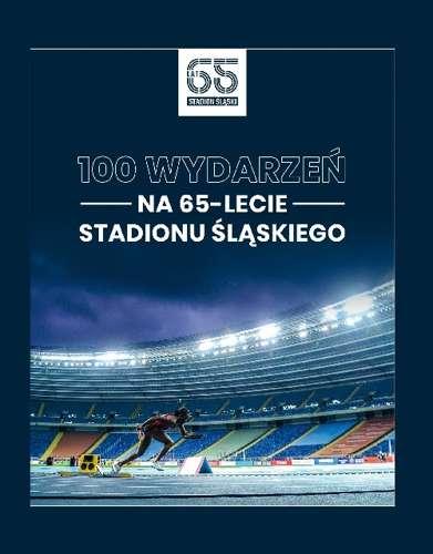 100 wydarzeń na 65-lecie Stadionu Śląskiego