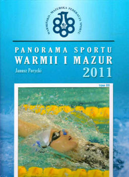 Panorama sportu Warmii i Mazur 2011 (tom III)
